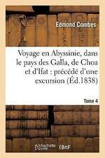 Voyage en Abyssinie, Dans le Pays des Galla, de Choa et D'Ifat : Precede...