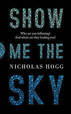 Show Me The Sky,Hogg, Nicholas,Very Good Book mon0000044075