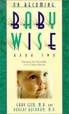 On Becoming Baby Wise Book Two: Parenting Your Pre Toddler 5-12 Month Old.