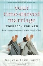 Your Time-Starved Marriage Workbook for Men: How to Stay Connected at the Speed