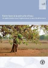 Faire face à la pénurie d'eau: Un cadre d'action pour l'agriculture et la sécuri