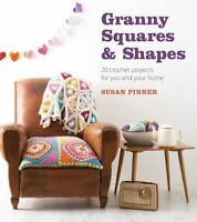 Granny Squares and Shapes : 20 Crochet Projects for You and Your Home: By Pin...