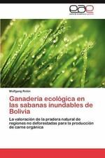 Ganaderia Ecologica En Las Sabanas Inundables de Bolivia (Paperback or Softback)