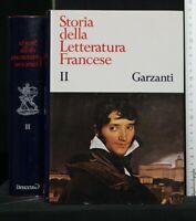 STORIA DELLA LETTERATURA FRANCESE. Dal 1789... Vol. II. Garzanti.