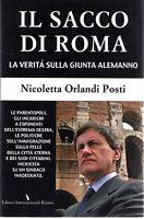IL SACCO DI ROMA. La verità sulla giunta Alemanno -POSTI ORLANDI N- Libro nuovo!