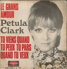 "45 TOURS / 7"" SINGLE--PETULA CLARK--LE GRAND AMOUR / TU VIENS QUAND TU PEUX..."