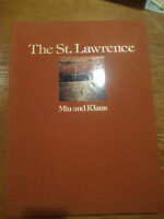 The St. Lawrence by Mia and Klaus. Published 1984. Nice copy