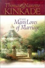 The Many Loves of Marriage by Nanette & Thomas Kinkade 2001, Hardcover Sealed