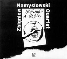 CD ZBIGNIEW NAMYSŁOWSKI QUARTET - Without  A Talk