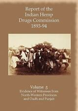 Report of the Indian Hemp Drugs Commission, 1894-1895 by William Mackworth...
