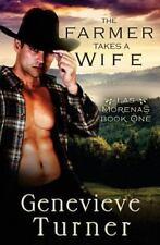 Las Morenas: The Farmer Takes a Wife : Las Morenas #0. 5 by Genevieve Turner...