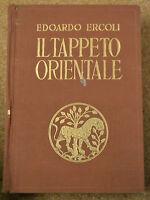 IL TAPPETO ORIENTALE, Edoardo Ercoli,istituto grafico tiberino 1942