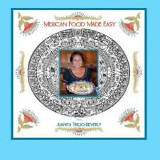 Mexican Food Made Easy by Juanita Trejo-Beverly (2012, Paperback)