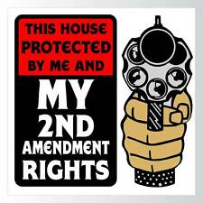 "House Protected by 2nd Amendment Rights Beware of Owner Sign 12x12"" Gun Rights"
