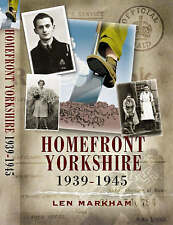 """VERY GOOD"" Homefront Yorkshire 1939-1945, Markham, Len, Book"