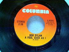"""BOB DYLAN """"A FOOL SUCH AS I""""  45"""