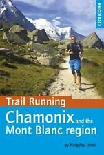 Trail Running - Chamonix and the Mont Blanc Region (Paperback or Softback)