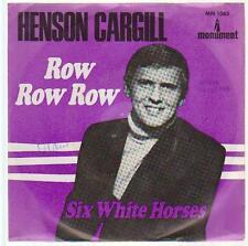 "7"" Henson Cargill row row row/six white Horses 60 monument country"