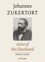 Johannes Zukertort. Artist of the Chessboard. By Jimmy Adams. NEW CHESS BOOK