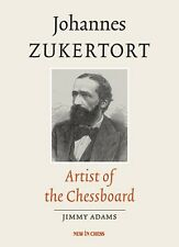 Johannes Zukertort. Artist of the Chessboard. By Jimmy Adams. NEW CHESS BOOK