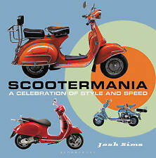 NEW Scootermania: A celebration of style and speed by Josh Sims