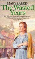 The Wasted Years, Mary Larkin