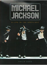 MICHAEL JACKSON A LIFE IN THE SPOTLIGHT BY PHILIP DODD HARD COVER W/ DUST JACKET