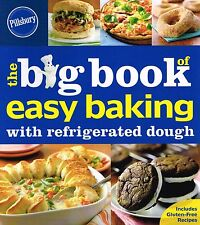 Pillsbury The Big Book of Easy Baking with Refrigerated Dough NEW BOOK