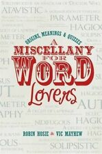 A Miscellany for Word Lovers: Origins, Meanings & Quizzes, Mayhew, Vic, Hosie, R