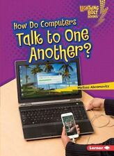 How Do Computers Talk to One Another? by Melissa Abramovitz (2015, Paperback)