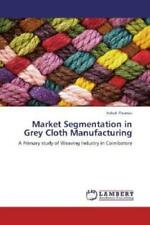 Market Segmentation in Grey Cloth Manufacturing A Primary study of Weaving  1956