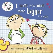 Ich will zu viel größer wie du Charlie und Lola