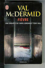 """Val McDermid : Fièvre """" Enquête de Carol Jordan & Tony Hill """" Editions J'ai Lu"""