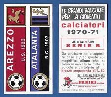 ADESIVO CALCIATORI PANINI 1970/71 - NUOVO/NEW - AREZZO/ATALANTA - SERIE B