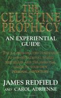 The Celestine Prophecy: An Experiential Guide By Redfield, James