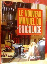 Le nouveau manuel du bricolage  Selection Du Reader Digest