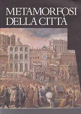 METAMORFOSI DELLA CITTA' a cura di Leonardo Benevolo - Libri Scheiwiller 1995