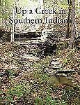 Up a Creek in Southern Indiana by Barb Wood (2007, Paperback)