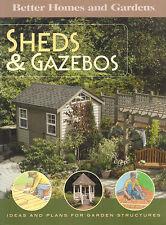 SHEDS & GAZEBOS Better Homes & Gardens **NEW COPY**