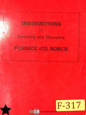 Fosdick 30 And 42 Jig Borer Install Operate Parts And Assemblies Manual 1953