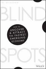 Blind Spots: How to Uncover and Attract the Fastest Emerging Economy (Paperback