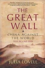 The Great Wall: China Against the World, 1000 BC - AD 2000: By Lovell, Julia