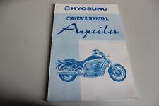 Conducteur Manuel Owner's manual HYOSUNG AQUILA 650 in anglais Année Modèle 2005