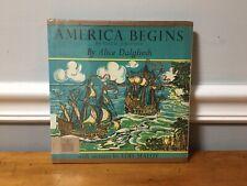 Rare! AMERICA BEGINS Alice Dalgliesh Hardcover DJ Illustrated Patriotic 1958