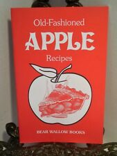 LN Old Fashioned Apple Recipes Cookbook Bear Wallow Bread Desserts Soups Salads