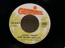JACQUES FRENCAY Top secret ( face a en anglais face B en français ) 45017 PROMO