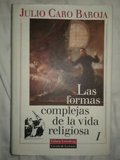 LAS FORMAS COMPLEJAS DE LA VIDA RELIGIOSA I JULIO CARO BAROJA CIRCULO DE LECTORE