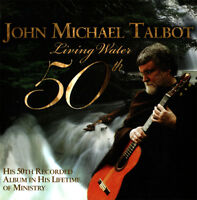John Michael Talbot- Living Water 50th CD 2007 Troubadour for the Lord ** NEW **