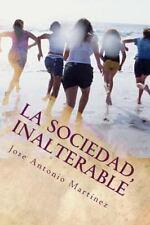 El Mito Del Cambio Social: La Sociedad, Inalterable : El Mito Del Cambio...