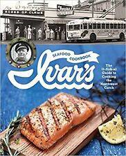 Ivar's Seafood Cookbook: The O-fish-al Guide to Cooking the Northwest Catch [...